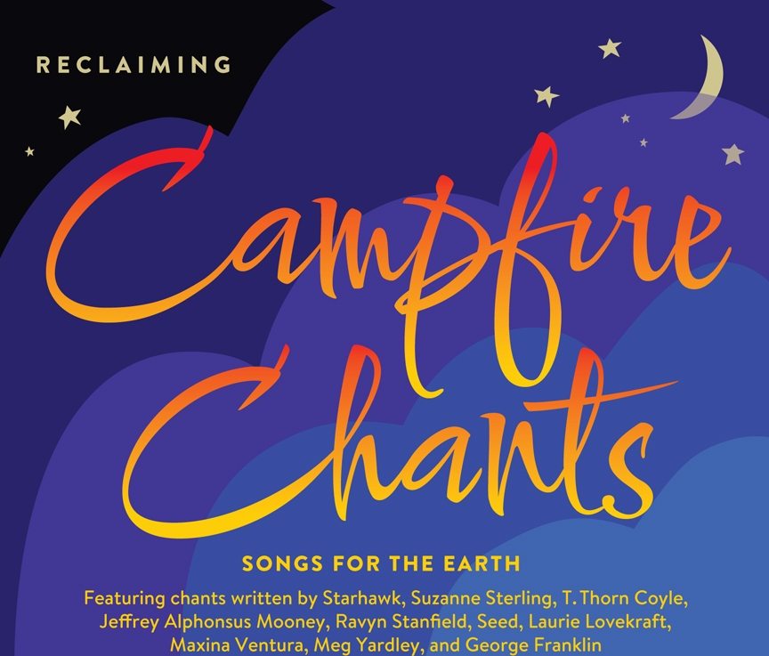 Campfire Chants Songs For The Earth From Reclaiming
